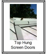 Top hung screen door